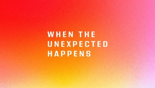 When The Unexpected Happens